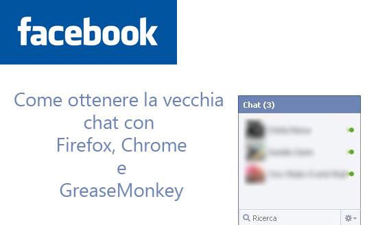 Facebook, come tornare alla vecchia chat (con Greasemonkey)